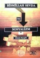 Bismillah Sevda ve Sosyalizm