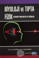 Biyoloji ve Tıpta Fizik Kitabının Problemleri ve Çözümleri