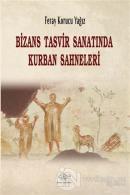 Bizans Tasvir Sanatında Kurban Sahneleri