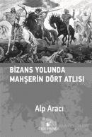 Bizans Yolunda Mahşerin Dört Atlısı (Ciltli)