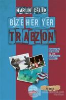 Bize Her Yer Trabzon