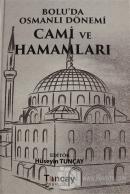 Bolu'da Osmanlı Dönemi Cami ve Hamamları (Ciltli)