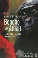 Bonobo ve Ateist: Primatlar Arasında İnsanı Anlamak