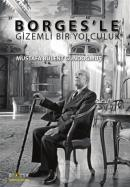 Borges'le Gizemli Bir Yolculuk