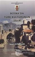 Bosna'da Türk Kültürünün İzleri