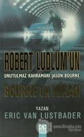 Bourne'un Mirası Robert Ludlum'un Unutulmaz Kahramanı Jason Bourne