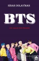 BTS - Üst Aklın Pop Projesi