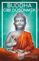 Buddha Gibi Düşünmek