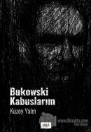 Bukowski Kabuslarım