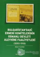 Bulgaristan'daki Ermeni Komitelerinin Osmanlı Devleti Aleyhine Faaliyetleri