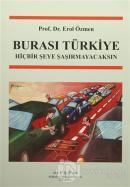 Burası Türkiye Hiçbir Şeye Şaşırmayacaksın