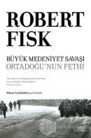 Büyük Medeniyet Savaşı: Orta Doğu'nun Fethi (Ciltli)