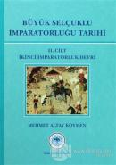 Büyük Selçuklu İmparatorluğu Tarihi Cilt: 2 (Ciltli)