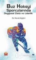 Buz Hokeyi Sporcularında Duygusal Zeka ve Liderlik