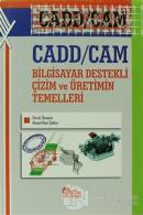 Cadd / Cam Bilgisayar Destekli Çizim ve Üretimin Temelleri