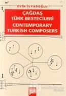 Çağdaş Türk Bestecileri Contemporary Turkish Composers