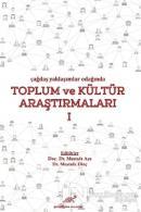 Çağdaş Yaklaşımlar Odağında Toplum ve Kültür Araştırmaları 1