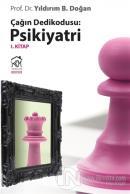 Çağın Dedikodusu: Psikiyatri / 1. Kitap