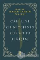 Cahiliye Zihniyetinin Kur'an'la Değişimi (Ciltli)