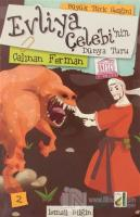 Çalınan Ferman - Evliya Çelebi'nin Dünya Turu