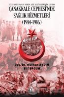 Çanakkale Cephesi'nde Sağlık Hizmetleri (1914-1916)