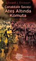 Çanakkale Savaşı: Ateş Altında Komuta