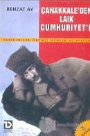 Çanakkale'den Laik Cumhuriyete Tarihimizde Önemli Günler ve Atatürk