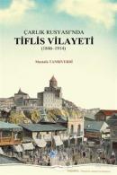 Çarlık Rusyası'nda Tiflis Vilayeti (Ciltli)