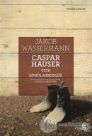 Caspar Hauser Veya Gönül Miskinliği