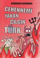 Cehennemi Yakan Çılgın Türk