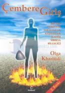 Çembere Giriş Bir Rus Psikiyatr Tarafından Keşfedilen Kadim Sibirya Bilgeliği