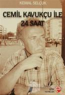 Cemil Kavukçu İle 24 Saat