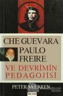 Che Guevara, Paulo Freire ve Devrimin Pedagojisi