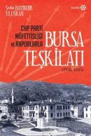 CHP Parti Müfettişliği ve Raporlarla Bursa Teşkilatı (1936-1945)