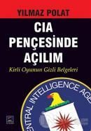 CIA Pençesinde Açılım