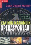 CIA'nın Karanlık Operasyonları Örtülü Operasyonlar, Dış Politika ve Demokrasi