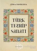 Çizim ve Teknikleri ile Türk Tezhip Sanatı