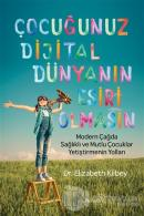 Çocuğunuz Dijital Dünyanın Esiri Olmasın