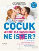 Çocuk Anne Babasından Ne İster?