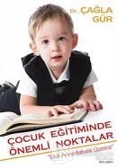 Çocuk Eğitiminde Önemli Noktalar