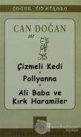 Çocuk Tiyatrosu -Çizmeli Kedi - Pollyanna - Ali Baba ve Kırk Haramiler