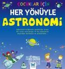 Çocuklar İçin Her Yönüyle Astronomi