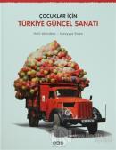 Çocuklar İçin Türkiye Güncel Sanatı (Ciltli)