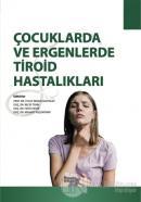 Çocuklarda ve Ergenlerde Tiroid Hastalıklar (Ciltli)