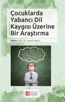 Çocuklarda Yabancı Dil Kaygısı Üzerine Bir Araştırma