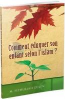 Comment Eduquer son Enfant Selon l'İslam?