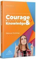 Courage Motivation & Knowledge