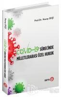 Covid-19 Sürecinde Milletlerarası Özel Hukuk