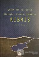 Çözüm Bir ve Tektir Birleşik, Egemen, Bağımsız Kıbrıs
