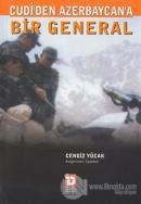 Cudi'den Azerbaycan'a Bir General